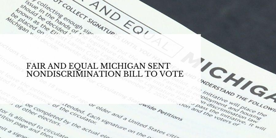 Fair and Equal Michigan has submitted the necessary signatures to send the nondiscrimination bill to the vote.