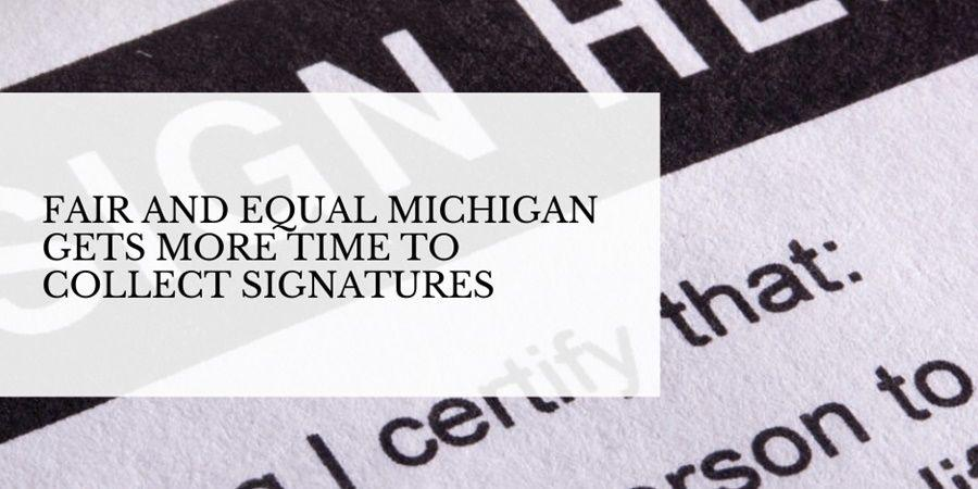 fair and equal michigan signatures delay october