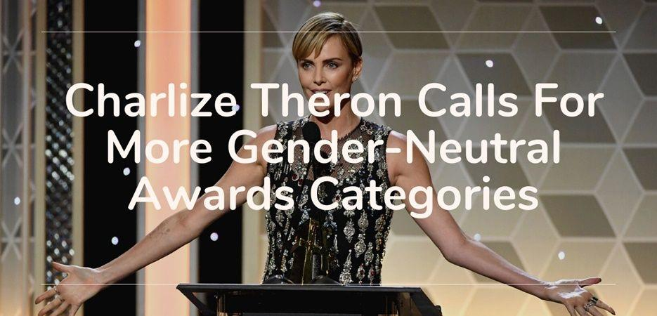 charlize theron gender neutral awards