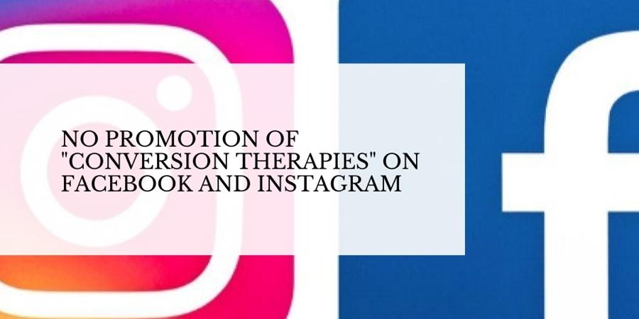 Facebook and Instagram ban conversion therapy promotion on their platforms.