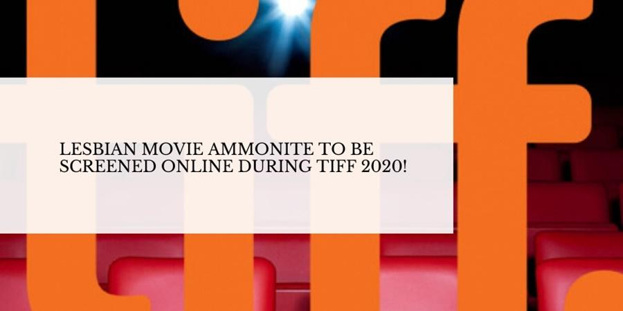 lesbian movie ammonite screened tiff 2020
