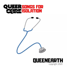 queer core songs for isolation queenearth