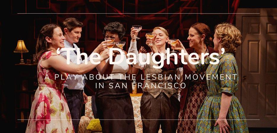 san franisco lesbian play the daughters by jessica palopoli