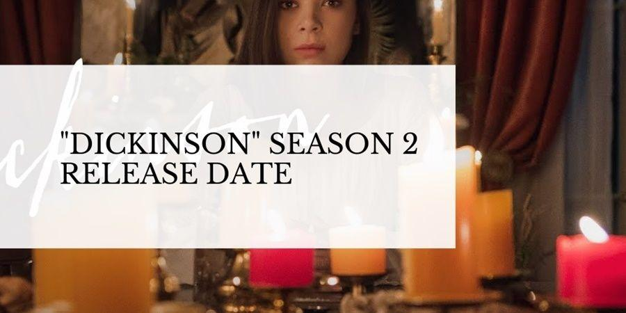 "The release date of ""Dickinson"" season 2."